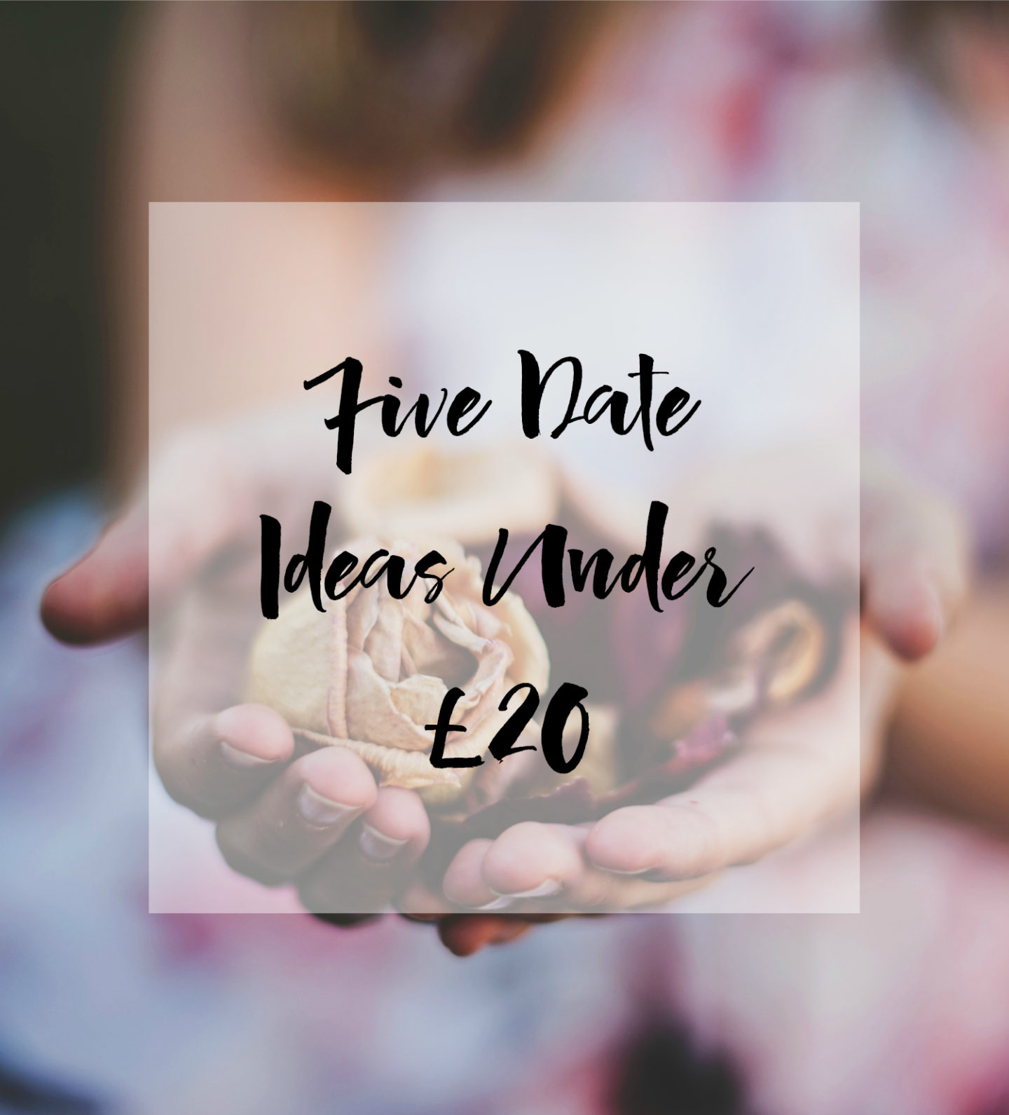 Five Date Ideas Under £20